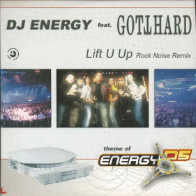 DJ Energy feat. Gotthard - Lift U Up (Rock Noise Rmx)